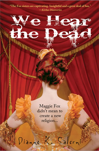 We Hear the Dead by author Dianne Salerni